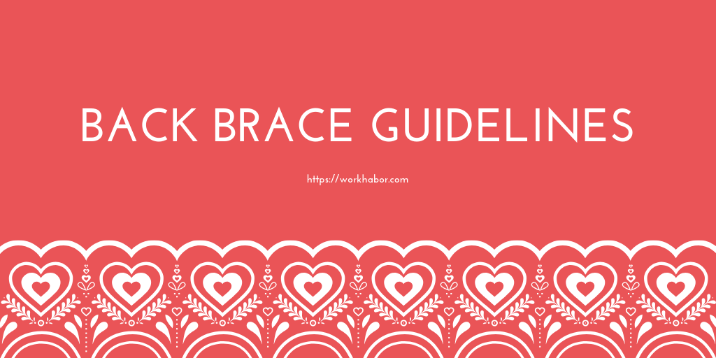 Back Brace Guidelines