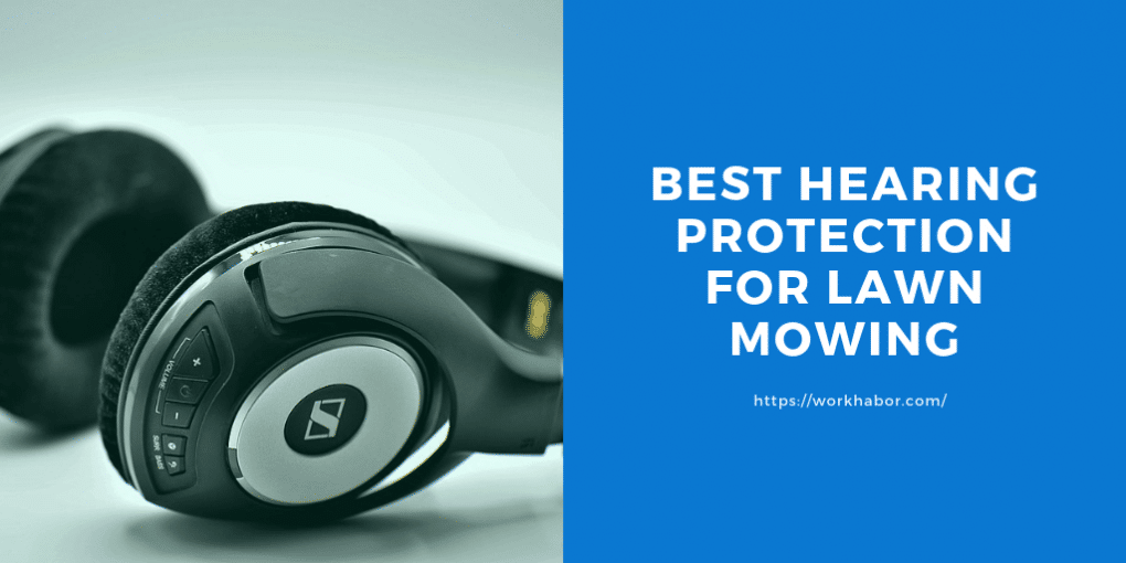 best hearing protection for lawn mowing