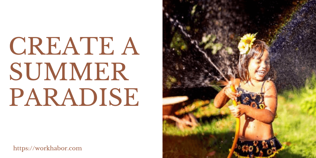 10 Ways To Create A Summer Paradise In Your Backyard